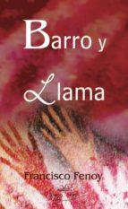 Barro y Llama. (Un canto al drama existencial)
