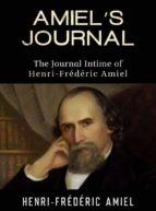 AMIEL'S JOURNAL - The Journal Intime of Henri-Frédéric Amiel