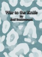 War to the Knife (ebook)