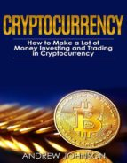 Cryptocurrency: How to Make a Lot of Money Investing and Trading in Cryptocurrency (ebook)