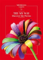 Try my way... Discover the Piceno (ebook)