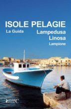 Isole Pelagie. Lampedusa, Linosa, Lampione (ebook)