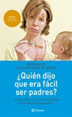 ¿Quién dijo que era fácil ser padres? (ebook)
