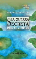 LA GUERRA SECRETA. 1963: EL COMPLOT