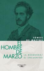 El hombre de marzo (La búsqueda y El encuentro) (ebook)