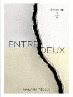 ENTREDEUX ÉPISODE 2