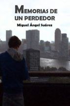 MEMORIAS DE UN PERDEDOR (CAP1) (SEGUNDA EDICIÓN) (ebook)