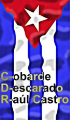 CDR: COBARDE, DESCARADO, RAUL CASTRO