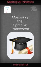 Mastering The Spritekit Framework (ebook)