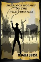 Sherlock Holmes on the Wild Frontier (ebook)
