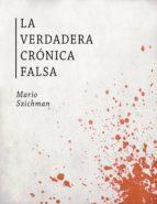 La Verdadera Crónica Falsa (ebook)
