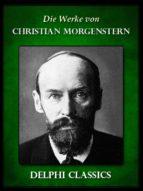 Saemtliche Werke von Christian Morgenstern (Illustrierte) (ebook)