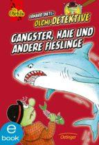 GANGSTER, HAIE UND ANDERE FIEßLINGE