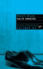 KALIBER .64: KALTE ABREISE
