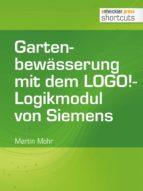 Gartenbewässerung mit dem LOGO!-Logikmodul von Siemens (ebook)