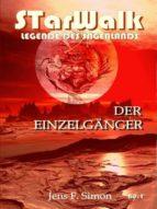 Der Einzelgänger (STarWalk Legende des Sagenlands 1) (ebook)
