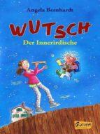WUTSCH - DER INNERIRDISCHE
