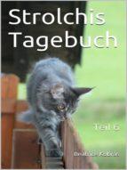 STROLCHIS TAGEBUCH - TEIL 6