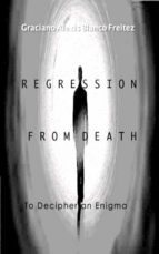 Regression from death to decipher an Enigma (ebook)