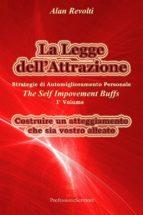 La Legge dell'Attrazione Strategie di Automiglioramento Personale - Costruire un atteggiamento  che sia vostro alleato (ebook)