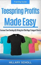 TeeSpring Profits Made Easy (ebook)