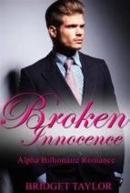 Broken Innocence: Alpha Billionaire Romance Series Book 1  (ebook)