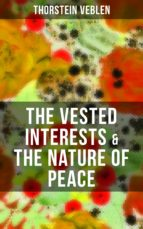 THE VESTED INTERESTS & THE NATURE OF PEACE (ebook)
