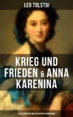 Krieg und Frieden & Anna Karenina (2 Klassiker der Weltliteratur in einem Band) (ebook)