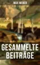 Gesammelte Beiträge von Max Weber (ebook)