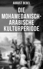 Die mohamedanisch-arabische Kulturperiode (ebook)