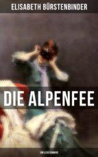 DIE ALPENFEE (EIN LIEBESROMAN)