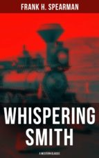 Whispering Smith (A Western Classic) (ebook)