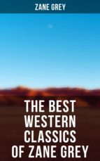 7 Western Classics: The Ohio River Trilogy, The Purple Sage Saga, The Lone Star Ranger & The Border Legion (ebook)