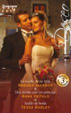 La noche de su vida - Una noche con un príncipe - Anillo de boda (ebook)