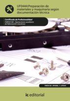 Preparación de materiales y maquinaria según documentación técnica. FMEE0108  (ebook)