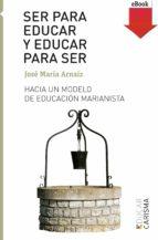 Ser para educar y educar para ser (eBook-ePub) (ebook)