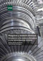 Máquinas y motores térmicos. Introducción a los motores alternativos y a las turbomáquinas térmicas (ebook)