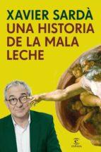 UNA HISTORIA DE LA MALA LECHE
