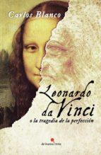 Leonardo da Vinci o la tragedia de la perfección (ebook)