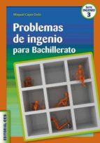 PROBLEMAS DE INGENIO PARA BACHILLERATO
