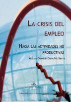 La crisis del empleo. Hacia las actividades no productivas