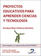 Proyectos educativos para aprender ciencias y tecnología
