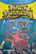Mark Mission e il labirinto d'acqua (ebook)