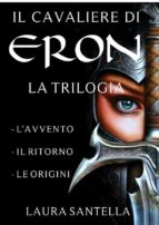 Il cavaliere di Eron - Trilogia completa (ebook)