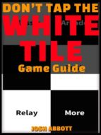 Dont Tap the White Tile Game Guide Unofficial (ebook)