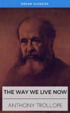 The Way We Live Now (Dream Classics) (ebook)