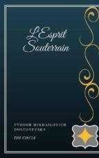 L'Esprit Souterrain (ebook)