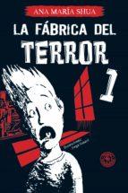La fábrica del terror 1 (ebook)