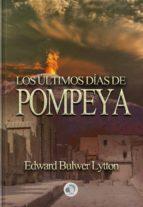 LOS ÚLTIMOS DÍAS DE POMPEYA -  EDWARD EDWARD BULWER-LYTTON