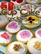 50 DECADENT CUP CAKE RECIPES